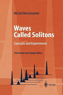 Waves Called Solitons : Concepts and Experiments