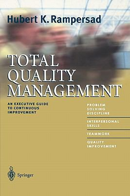 Total Quality Management : An Executive Guide to Continuous Improvement