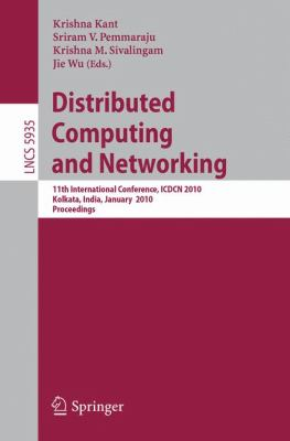 Distibuted Computing and Networking: 11th International Conference, ICDCN 2010, Kolkata, India, January 3-6, 2010, Proceedings (Lecture Notes in Computer ... Computer Science and General Issues)