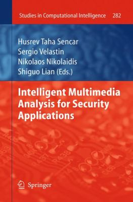 Intelligent Multimedia Analysis for Security Applications (Studies in Computational Intelligence)