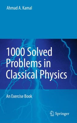 1000 Solved Problems in Classical Physics : An Exercise Book