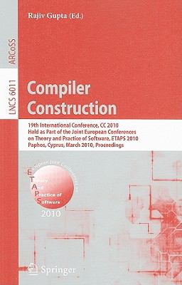 Compiler Construction: 19th International Conference, CC 2010, Held as Part of the Joint European Conferences on Theory and Practice of Software, ETAPS ... Computer Science and General Issues)
