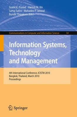 Information Systems, Technology and Management: 4th International Conference, ICISTM 2010, Bangkok, Thailand, March 11-13, 2010. Proceedings (Communications in Computer and Information Science)