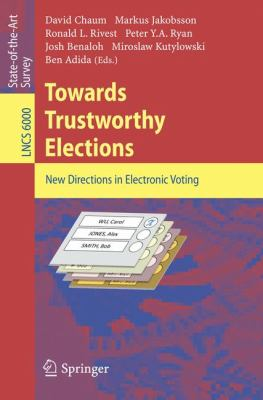 Towards Trustworthy Elections : New Directions in Electronic Voting