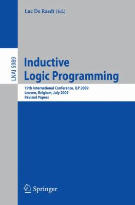 Inductive Logic Programming : 19th International Conference, ILP 2009, Leuven, Belgium, July 2-4, 2010, Revised Papers