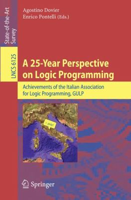 25-Year Perspective on Logic Programming : Achievements of the Italian Association for Logic Programming, GULP