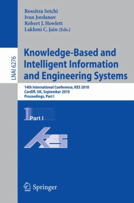 Knowledge-Based and Intelligent Information and Engineering Systems : 14th International Conference, KES 2010, Cardiff, UK, September 8-10, 2010, Proceedings, Part I