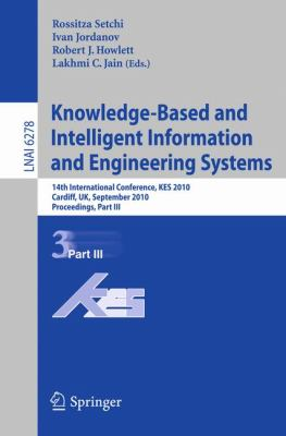 Knowledge-Based and Intelligent Information and Engineering Systems : 14th International Conference, KES 2010, Cardiff, UK, september 8-10, 2010, Proceedings, Part III