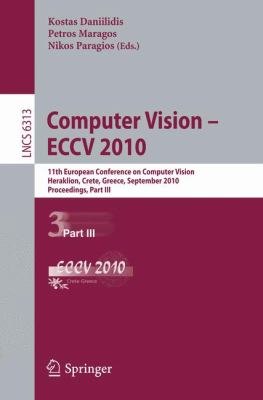 Computer Vision -- ECCV 2010 : 11th European Conference on Computer Vision, Heraklion, Crete, Greece, September 5-11, 2010, Proceedings, Part III