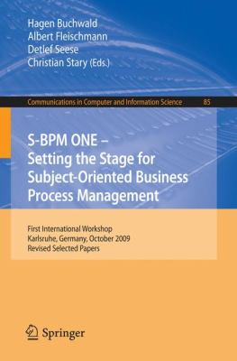 S-BPM ONE: Setting the Stage for Subject-Oriented Business Process Management : First International Workshop, Karlsruhe, Germany, October 22, 2009, Revised Selected Papers