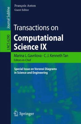 Transactions on Computational Science IX : Special Issue on Voronoi Diagrams in Science and Engineering