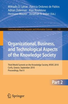 Organizational, Business, and Technological Aspects of the Knowledge Society : Third World Summit on the Knowledge Society, WSKS 2010, Corfu, Greece, September 22-24, 2010, Proceedings, Part II