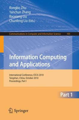 Information Computing and Applications, Part I : International Conference, ICICA 2010, Tangshan, China, October 15-18, 2010. Proceedings, Part I