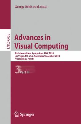 Advances in Visual Computing: 6th International Symposium, ISVC 2010, Las Vegas, NV, USA, November 29 - December 1, 2010, Proceedings, Part III (Lecture ... Vision, Pattern Recognition, and Graphics)