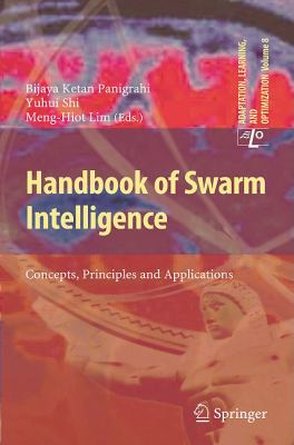 Handbook of Swarm Intelligence: Concepts, Principles and Applications (Adaptation, Learning, and Optimization)
