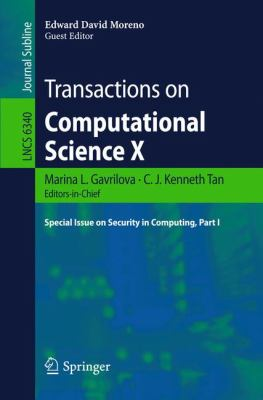 Transactions on Computational Science X: Special Issue on Security in Computing, Part I (Lecture Notes in Computer Science / Transactions on Computational Science)