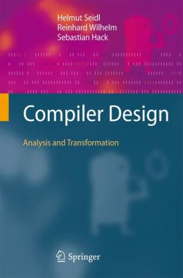 Compiler Design : Analysis and Transformation