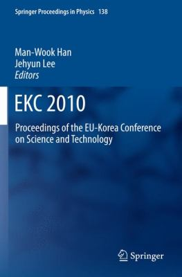 Ekc2010 : Proceedings of the EU-Korea Conference on Science and Technology