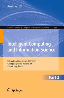 Intelligent Computing and Information Science: International Conference, ICICIS 2011, Chongqing, China, January 8-9, 2011. Proceedings, Part II (Communications in Computer and Information Science)