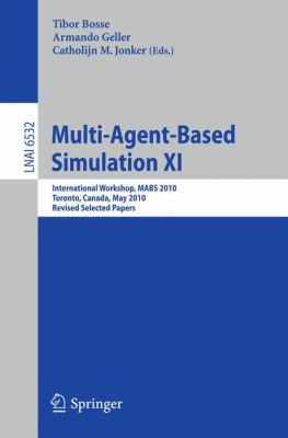Multi-Agent-Based Simulation XI: International Workshop, MABS 2010, Toronto, Canada, May 11, 2010, Revised Selected Papers (Lecture Notes in Computer ... / Lecture Notes in Artificial Intelligence)