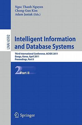 Intelligent Information and Database Systems: Third International Conference, ACIIDS 2011, Daegu, Korea, April 20-22, 2011, Proceedings, Part II ... / Lecture Notes in Artificial Intelligence)