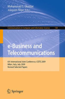 e-Business and Telecommunications: 6th International Joint Conference, ICETE 2009, Milan, Italy, July 7-10, 2009. Revised Selected Papers (Communications in Computer and Information Science)
