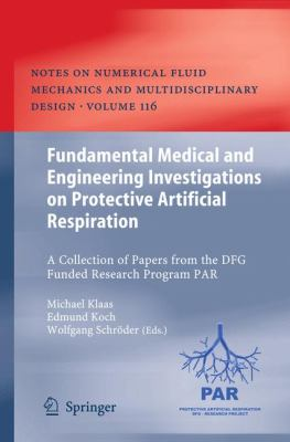 Fundamental Medical and Engineering Investigations on Protective Artificial Respiration : A Collection of Papers from the DFG funded Research Program PAR