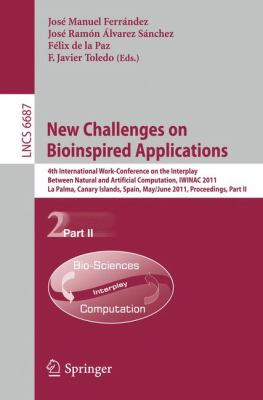 New Challenges on Bioinspired Applications: 4th International Work-conference on the Interplay Between Natural and Artificial Computation, IWINAC ... Computer Science and General Issues)