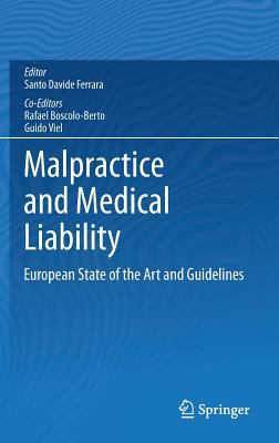 Malpractice and Medical Liability : European State of the Art and Guidelines
