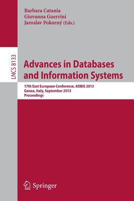 Advances in Databases and Information Systems : 17th East European Conference, ADBIS 2013, Genoa, Italy, September 1-4, 2013. Proceedings