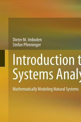 Introduction to Systems Analysis : Mathematically Modeling Natural Systems