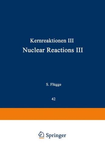 Kernreaktionen III / Nuclear Reactions III (Handbuch der Physik   Encyclopedia of Physics / Kernphysik / Nuclear Physics)