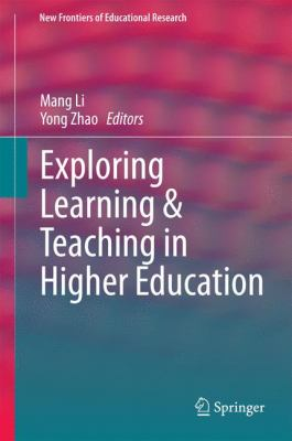 Exploring Learning and Teaching in Higher Education