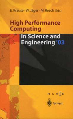 High Performance Computing in Science and Engineering '03 : Transactions of the High Performance Computing Center Stuttgart (HLRS) 2003