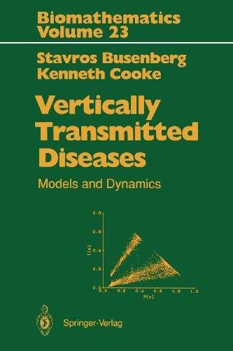 Vertically Transmitted Diseases: Models and Dynamics (Biomathematics)