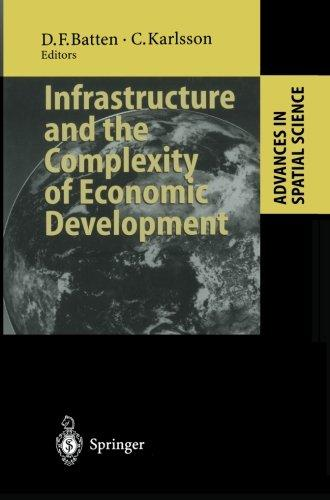 Infrastructure and the Complexity of Economic Development (Advances in Spatial Science)