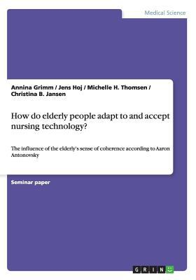 How Do Elderly People Adapt to and Accept Nursing Technology?