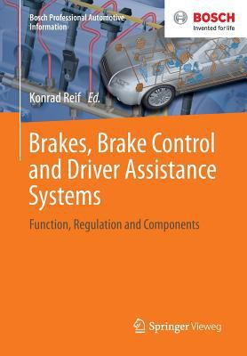 Brakes, Brake Control and Driver Assistance Systems : Function, Regulation and Components