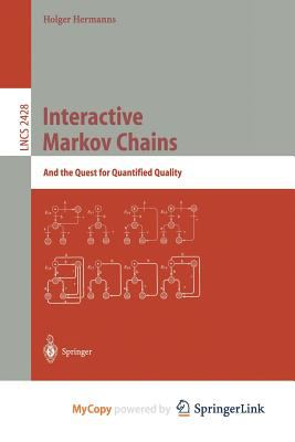 Interactive Markov Chains : The Quest for Quantified Quality