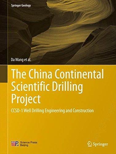The China Continental Scientific Drilling Project: CCSD-1 Well Drilling Engineering and Construction (Springer Geology)