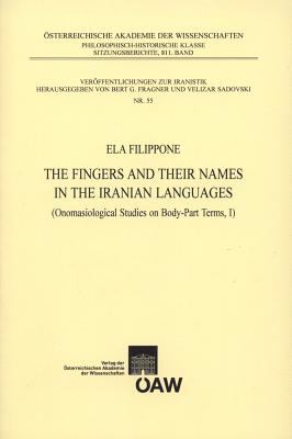 Fingers and Their Names in the Iranian Languages : Onomasiological Studies on Body-Part Terms, I