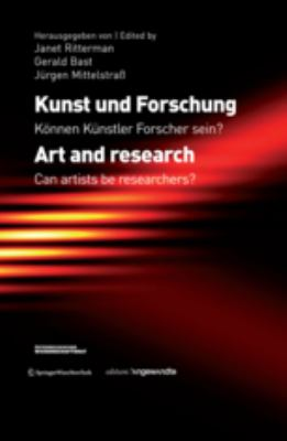 Art and Research: Can Artists be Researchers? : Kunst und Forschung: Konnen Künstler Forscher Sein?
