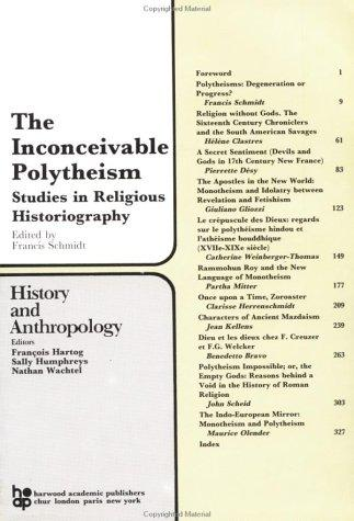 Inconceivable Polytheism: Studies in Religious Historiography (History & anthropology series)