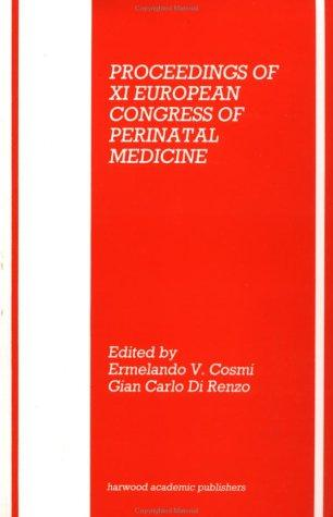 Proceedings of Eleventh European Congress of Perinatal Medicine: Rome, April 10-13, 1988 (European Congress of Perinatal Medicine//Perinatal Medicine)