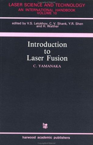 Introduction to Laser Fusion (Laser Science & Technology)