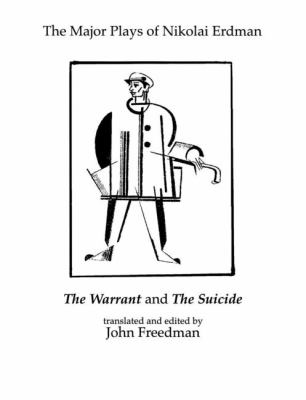 Major Plays of Nikolai Erdman The Warrant and the Suicide