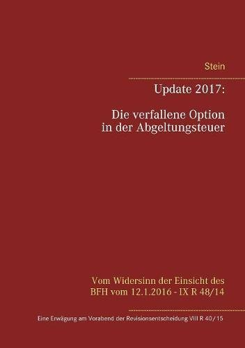 Update 2017: Die Verfallene Option in Der Abgeltungsteuer (German Edition)