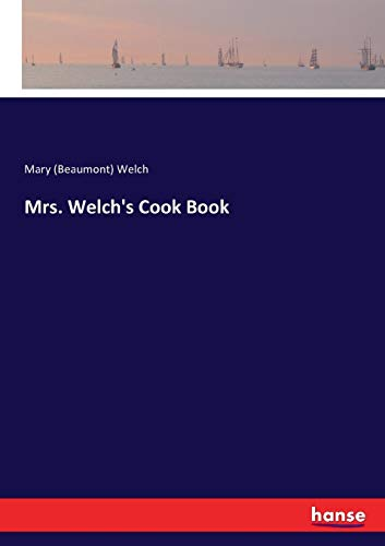 Mrs. Welch's Cook Book
