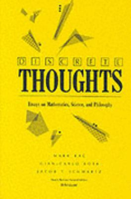Discrete Thoughts : Essays on Mathematics, Science and Philosophy