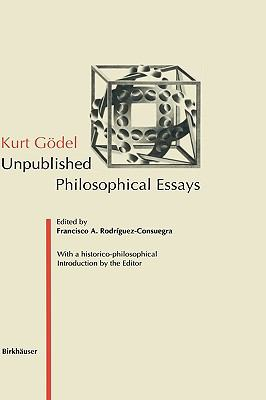 Kurt Godel Unpublished Philosophical Essays